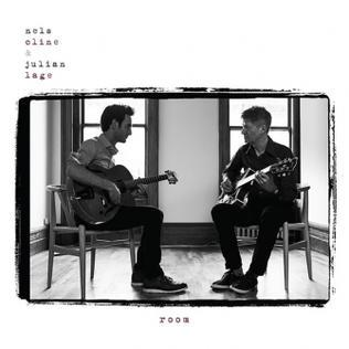 Room Nels Cline and Julian Lage album